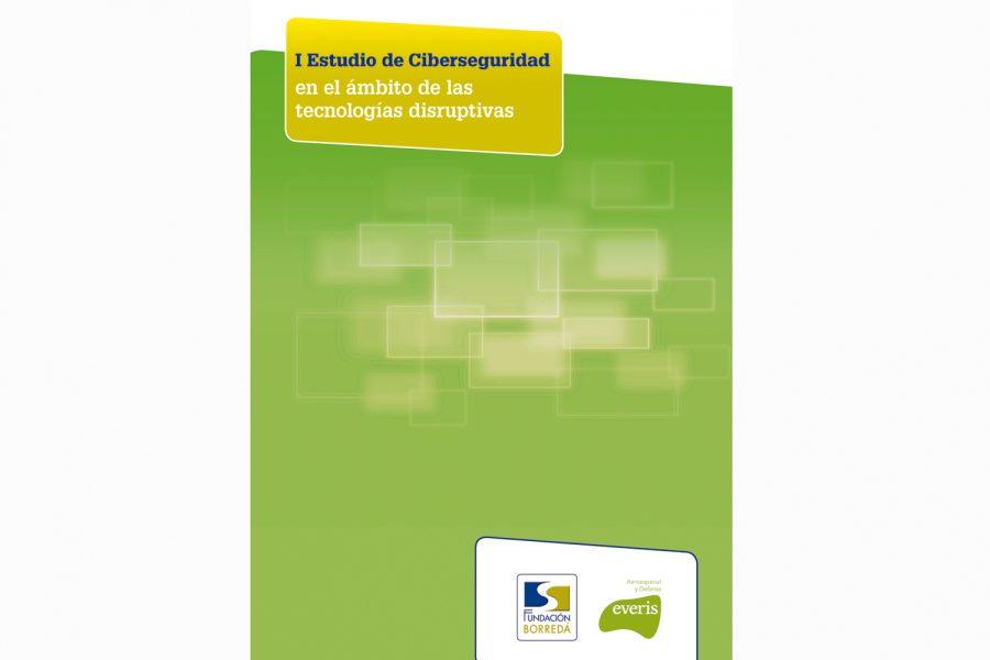 'Estudio de Ciberseguridad en el ámbito de las tecnologías disruptivas'.