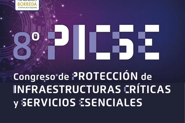 8º Congreso PICSE. Protección Integral de Infraestructuras Críticas y Servicios Esenciales